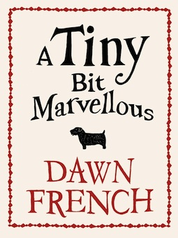 A-Tiny-Bit-Marvellous-Dawn-French