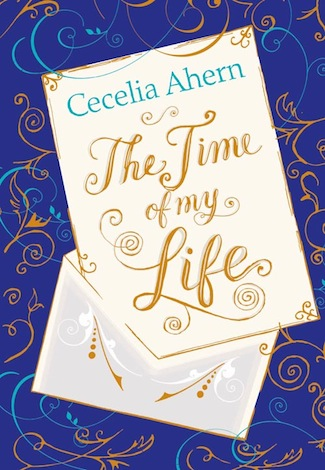The Time of My Life Cecelia Ahern Book Cover