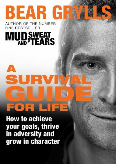 bear-grylls-survival-guide-to-life-book-cover